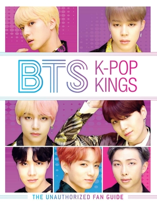 BTS: K-pop Kings: The Unauthorized Fan Guide Cover Image