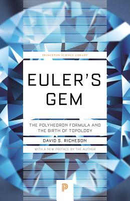 Euler's Gem: The Polyhedron Formula and the Birth of Topology (Princeton Science Library #64) Cover Image
