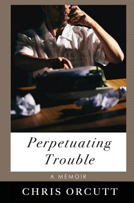Perpetuating Trouble Cover Image