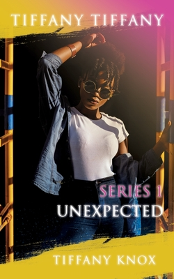Tiffany Tiffany Series 1 Unexpected Cover Image