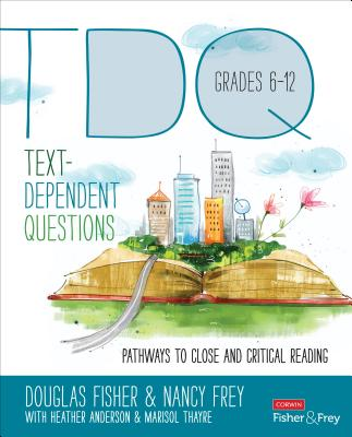 Text-Dependent Questions, Grades 6-12: Pathways to Close and Critical Reading (Corwin Literacy) Cover Image