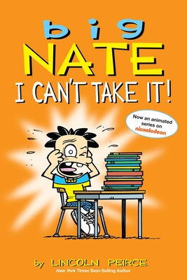Big Nate: I Can't Take It! Cover Image