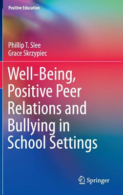 Well-Being, Positive Peer Relations and Bullying in School Settings (Positive Education) Cover Image