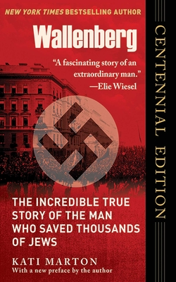 Wallenberg: The Incredible True Story of the Man Who Saved the Jews of Budapest Cover Image