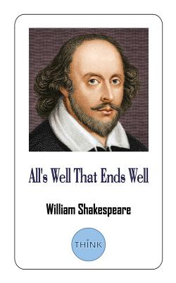 All's Well That Ends Well: A Play by William Shakespeare Cover Image