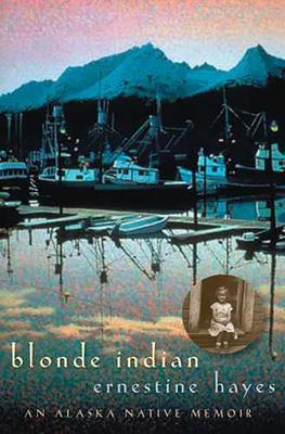 Blonde Indian: An Alaska Native Memoir (Sun Tracks  #57) Cover Image