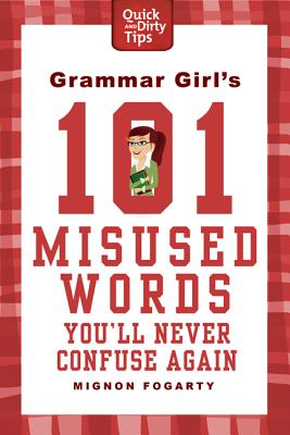 Grammar Girl's 101 Misused Words You'll Never Confuse Again Cover