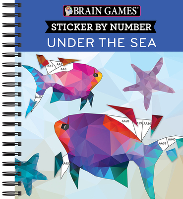Brain Games - Sticker by Number: Under the Sea - 2 Books in 1 (42 Images to Sticker) Cover Image