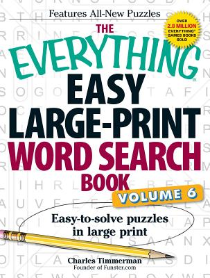 The Everything Easy Large-Print Word Search Book, Volume 6: Easy-to-solve Puzzles in Large Print (Everything®) Cover Image