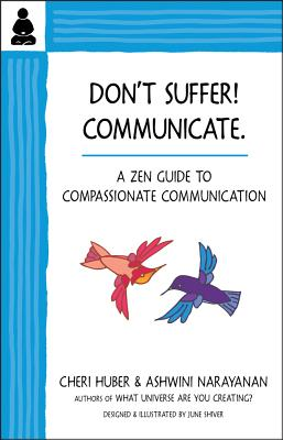 Don't Suffer, Communicate!: A Zen Guide to Compassionate Communication Cover Image