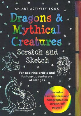 Dragons & Mythical Creatures: An Art Activity Book [With Wooden Stylus] (Scratch and Sketch) Cover Image