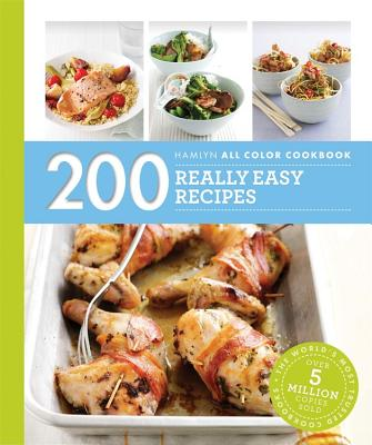 200 Really Easy Recipes (Hamlyn All Color) Cover Image