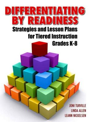 Differentiating by Readiness: Strategies and Lesson Plans for Tiered Instruction, Grades K-8 Cover Image