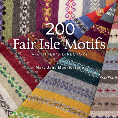 200 Fair Isle Motifs: A Knitter's Directory Cover Image