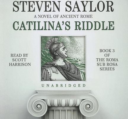 Catilina's Riddle (Roma Sub Rosa #3) Cover Image