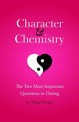 Character & Chemistry: The Two Most Important Questions in Dating Cover Image