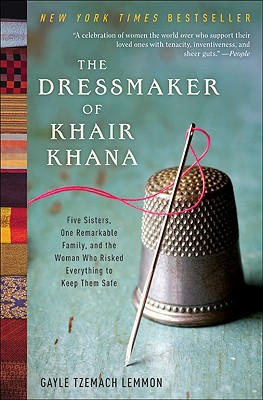 The Dressmaker of Khair Khana: Five Sisters, One Remarkable Family, and the Woman Who Risked Everything to Keep Them Safe Cover Image