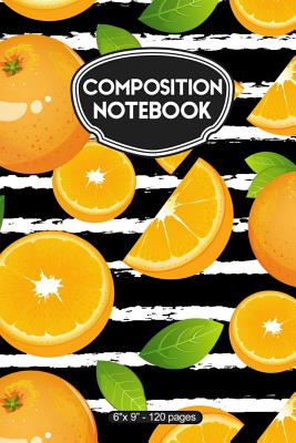 Composition Notebook: Oranges on Black and White Stripes 6