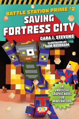 Saving Fortress City: An Unofficial Graphic Novel for Minecrafters, Book 2 (Unofficial Battle Station Prime Series #2) Cover Image
