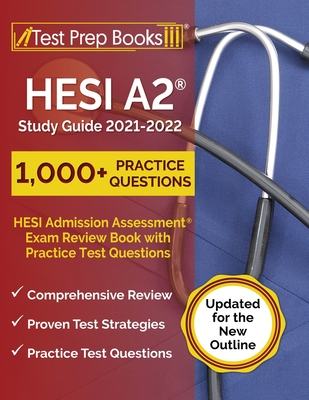 HESI A2 Study Guide 2021-2022: HESI Admission Assessment Exam Review Book with Practice Test Questions [Updated for the New Outline] Cover Image