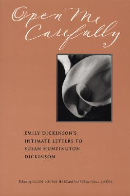 Open Me Carefully: Emily Dickinson's Intimate Letters to Susan Huntington Dickinson Cover Image