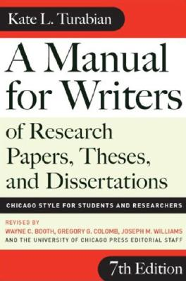 A Manual for Writers of Research Papers, Theses, and Dissertations, Seventh Edition: Chicago Style for Students and Researchers Cover Image