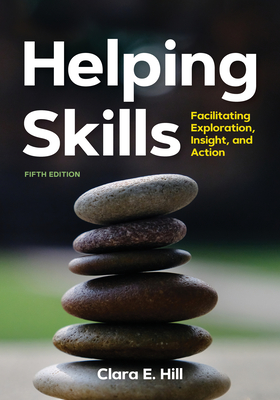 Helping Skills: Facilitating Exploration, Insight, and Action (Newest, 5th Edition, 2020) Cover Image