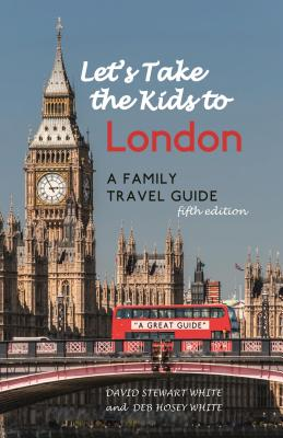 Let's Take the Kids to London: A Family Travel Guide Cover Image