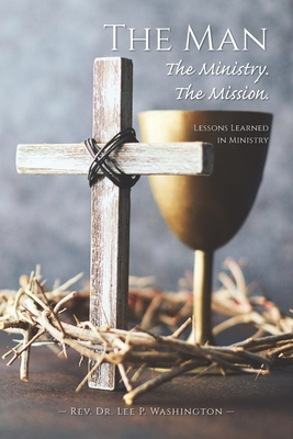 The Man The Ministry. The Mission. Cover Image