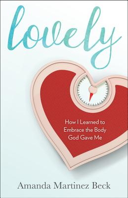 Lovely: How I Learned to Embrace the Body God Gave Me Cover Image