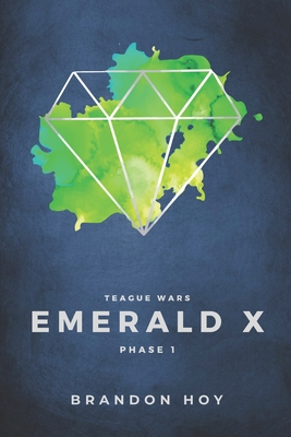 Teague Wars: Phase 1: Emerald X Cover Image