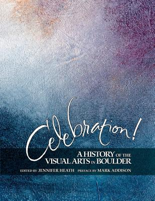 Celebration! a History of the Visual Arts in Boulder Cover Image