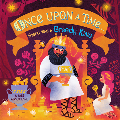 Once Upon a Time...There Was a Greedy King Cover Image