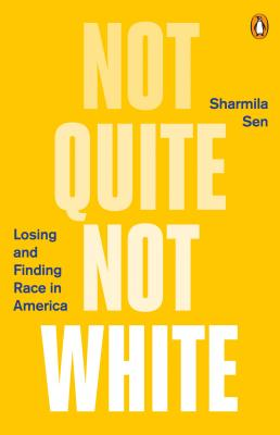 Not Quite Not White: Losing and Finding Race in America Cover Image
