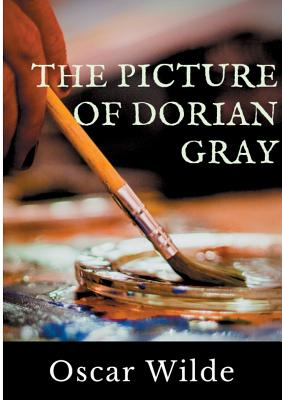 The Picture of Dorian Gray: A Gothic and philosophical novel by Oscar Wilde Cover Image