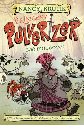 Bad Moooove! #3 (Princess Pulverizer #3) Cover Image