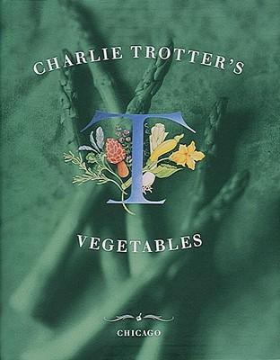 Charlie Trotter's Vegetables Cover
