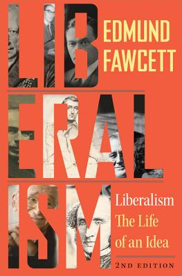Liberalism: The Life of an Idea, Second Edition Cover Image