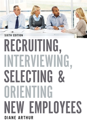 Recruiting, Interviewing, Selecting & Orienting New Employees Cover Image