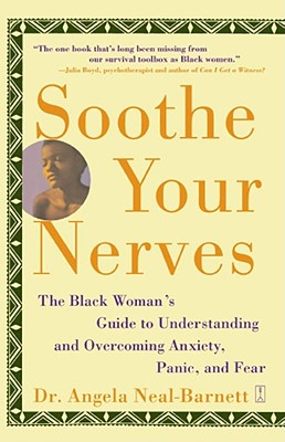 Soothe Your Nerves: The Black Woman's Guide to Understanding and Overcoming Anxiety, Panic, and Fearz Cover Image