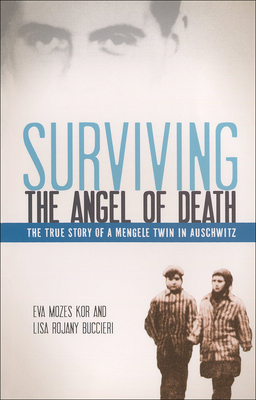 Surviving the Angel of Death: The Story of a Mengele Twin in Auschwitz Cover Image