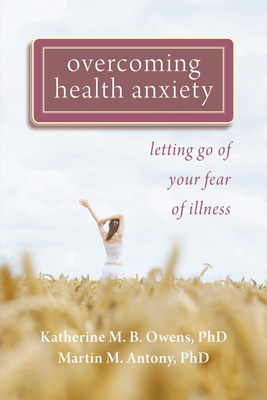 Overcoming Health Anxiety: Letting Go of Your Fear of Illness Cover Image