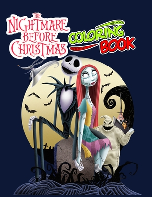 The Nightmare Before Christmas coloring book: Makes a Wonderful Gift For Fans Of Nightmare Before Christmas To Get Into