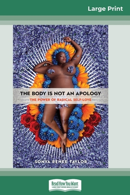 The Body Is Not an Apology: The Power of Radical Self-Love (16pt Large Print Edition) Cover Image