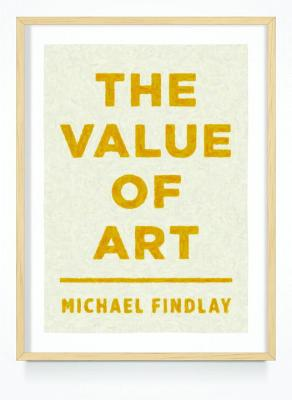 The Value of Art: Money, Power, Beauty Cover Image