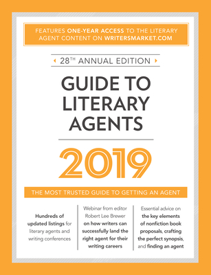 Guide to Literary Agents 2019: The Most Trusted Guide to Getting Published (Market #2019) Cover Image