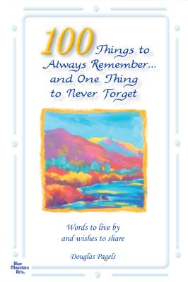 Cover for 100 Things to Always Remember and One Thing to Never Forget
