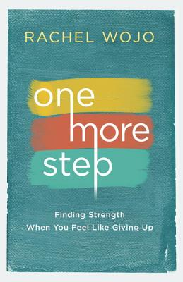 One More Step: Finding Strength When You Feel Like Giving Up Cover Image