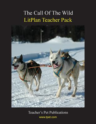 Litplan Teacher Pack: The Call of the Wild Cover Image