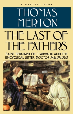 Last of the Fathers: Saint Bernard of Clairvaux and the Encyclical Letter Doctor Mellifluus Cover Image